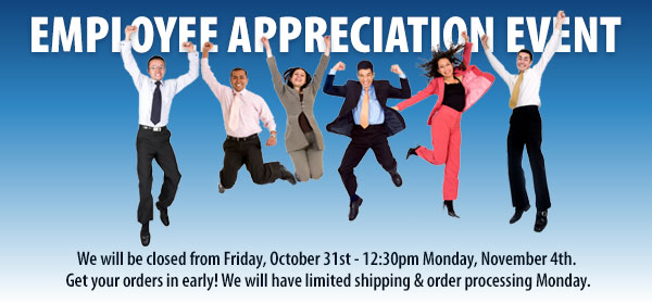 Employee Appreciation Event - Closed Friday 10/31 & util 12:30 Monday, 11/3