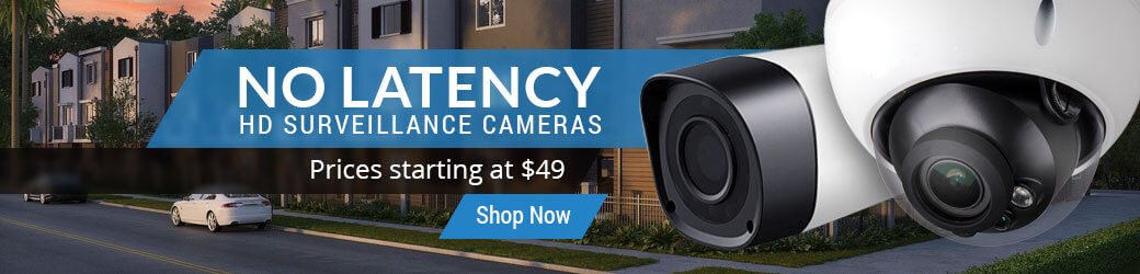 No Latency HD Surveillance Cameras